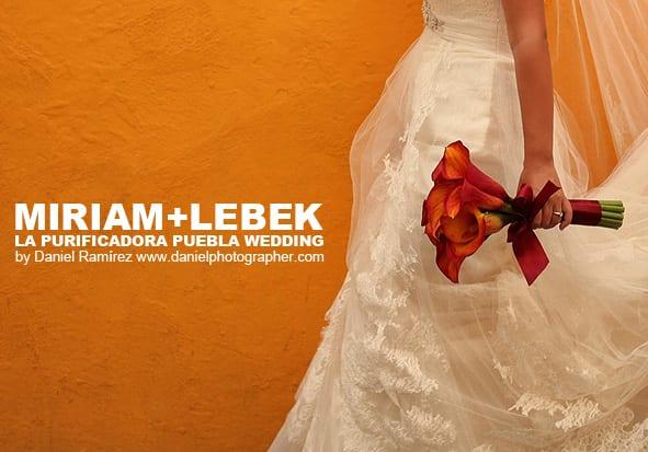 Miriam + Lebek - Boda en Hotel La Purificadora Puebla