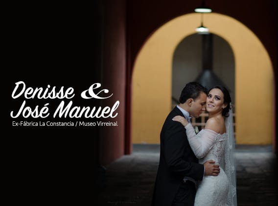 Denisse + José Manuel - Bodas en Museo Virreinal y Ex-Fabrica La Constancia Puebla