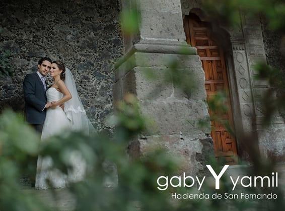 Gaby & Yamil - Bodas en Hacienda de San Fernando
