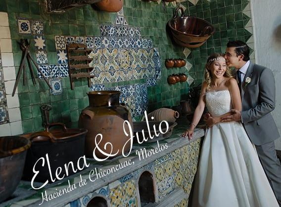 Elena + Julio - Hacienda Chiconcuac Bodas